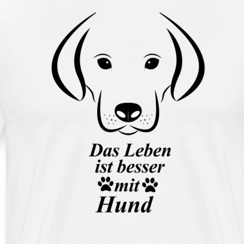 Das Leben ist besser mit Hund   Gute Geschenkidee - Männer Premium T-Shirt