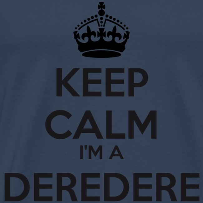 Deredere keep calm