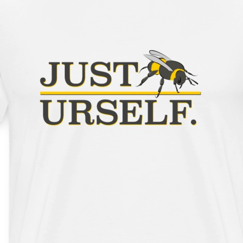 just b urself - Men's Premium T-Shirt