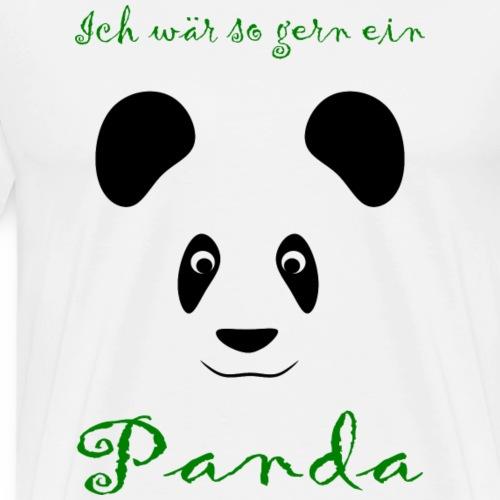 Ich wär so gern ein Panda - Männer Premium T-Shirt