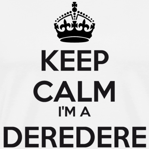 Deredere keep calm - Men's Premium T-Shirt