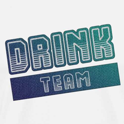 DRINK TEAM - T-shirt Premium Homme