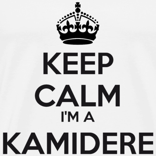 Kamidere keep calm - Men's Premium T-Shirt