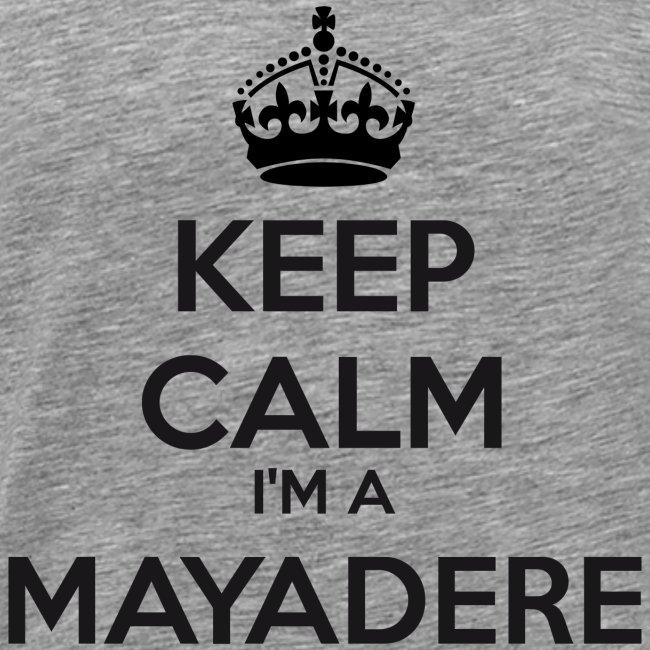 Mayadere keep calm
