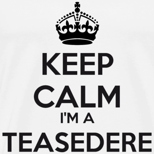 Teasedere keep calm - Men's Premium T-Shirt