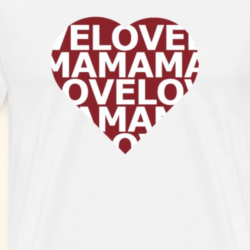 Love Mama Herz - Männer Premium T-Shirt