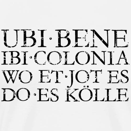 UBI BENE IBI COLONIA (Schwarz) Kölsch Köln Design - Männer Premium T-Shirt