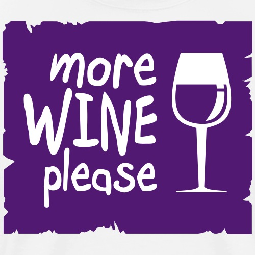More Wine Please - Men's Premium T-Shirt