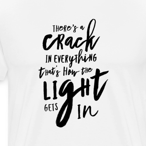 There's a crack in everything - Männer Premium T-Shirt