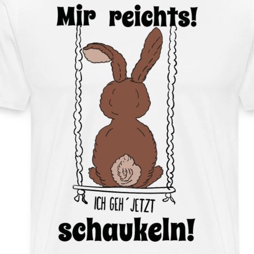 Mir reichts ich geh jetzt schaukeln Hase Kaninchen - Männer Premium T-Shirt