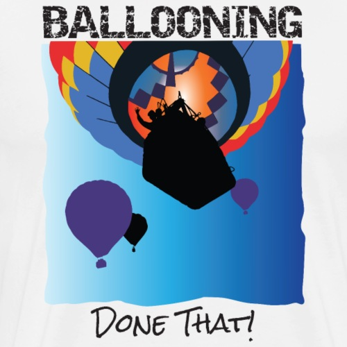 Ballooning – Done That! - Men's Premium T-Shirt