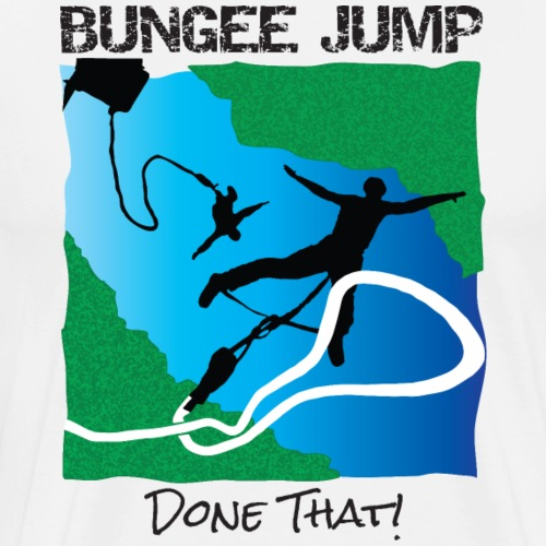Bungee Jump – Done That! - Men's Premium T-Shirt