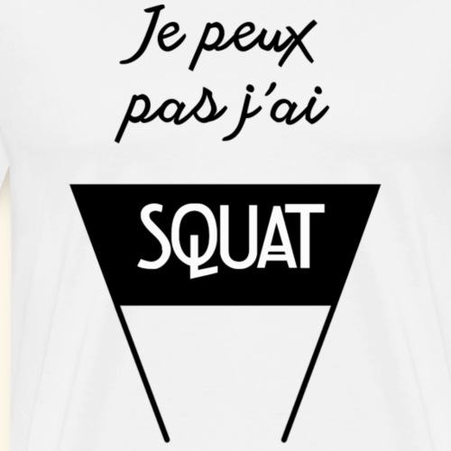 JPP j ai squat - T-shirt Premium Homme