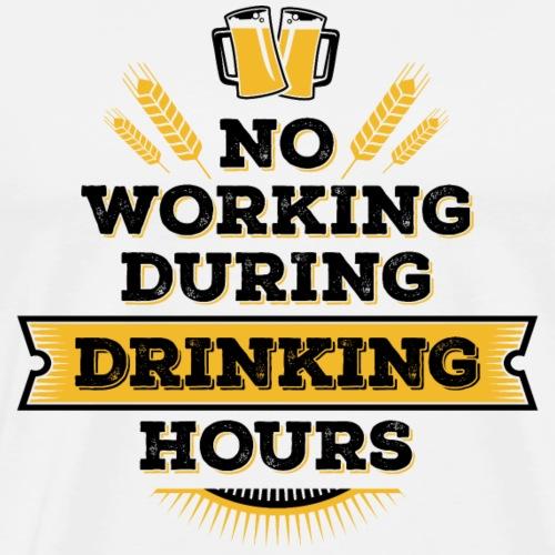no working during drinking hours Feierabend Bier - Men's Premium T-Shirt