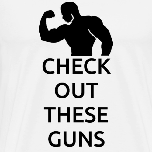 Check Out These Guns B - Men's Premium T-Shirt