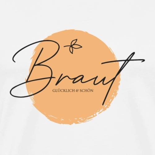Braut - glücklich & schön - Men's Premium T-Shirt