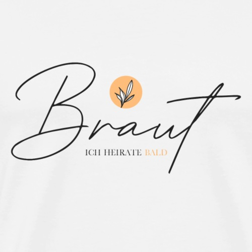 Braut - ich heirate bald - Men's Premium T-Shirt