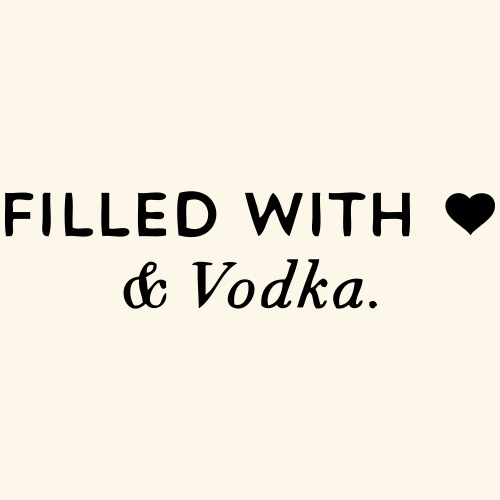 Filled with Love and Vodka - Men's Premium T-Shirt