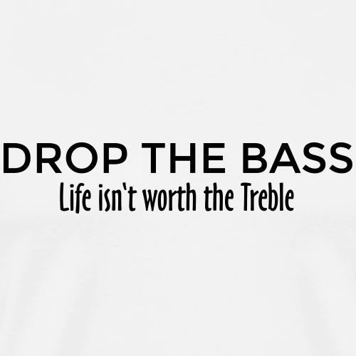 Drop the Bass Dubstep Drum and Bass Design - Männer Premium T-Shirt