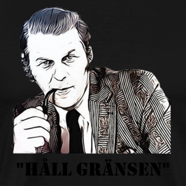 """""""HÅLL GRÄNSEN"""""""