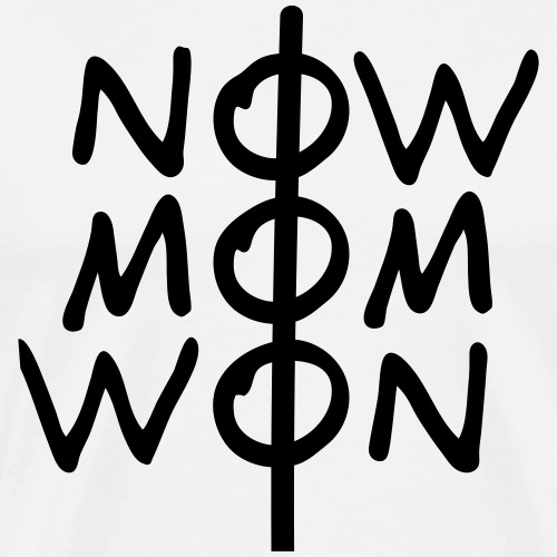 NOW MOM WON II - Männer Premium T-Shirt