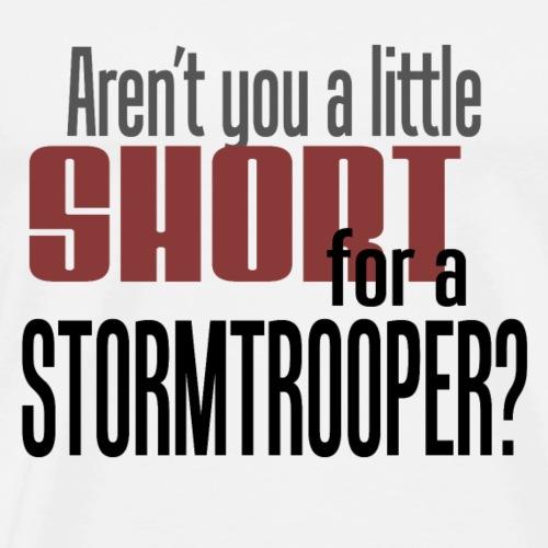 Short for a stormtrooper - Premium T-skjorte for menn