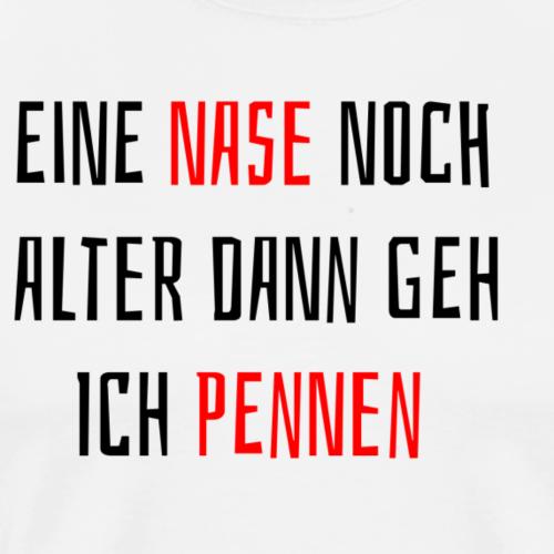 Eine Nase vor dem Schlafen gehen - Männer Premium T-Shirt