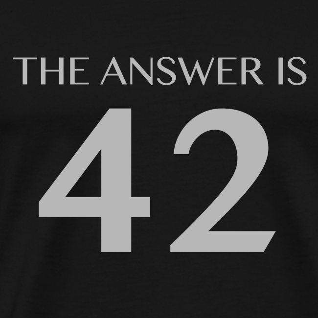 The Answer is 42 Grey 180 png