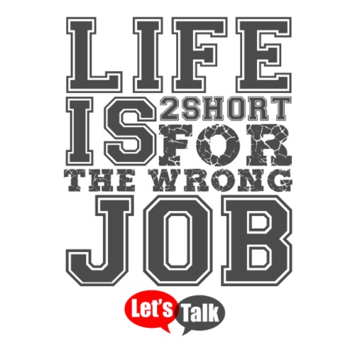 Live is 2short for the wrong job dark - Männer Premium T-Shirt