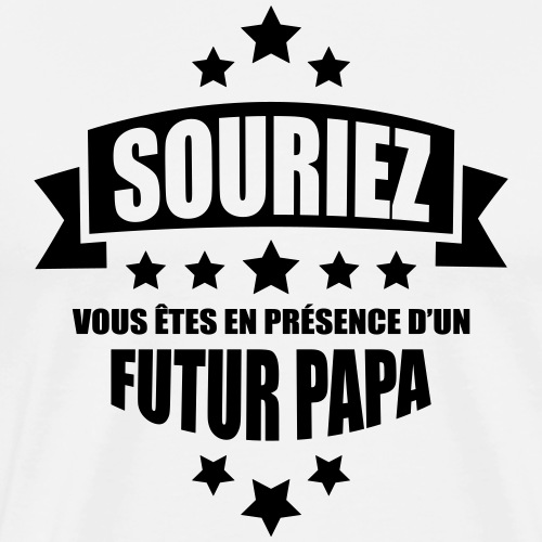 souriez vous êtes en présence d'un futur papa - T-shirt Premium Homme