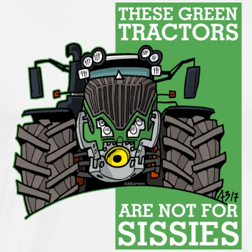 these green tractors are not for sissies2 - Mannen Premium T-shirt