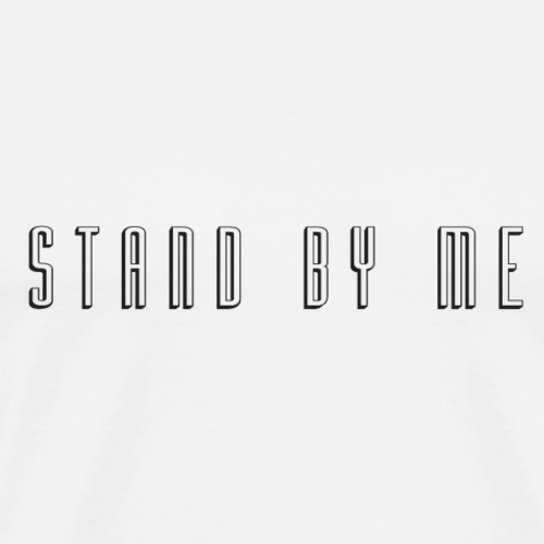 Stand By Me - Slogan Tee - T-shirt Premium Homme