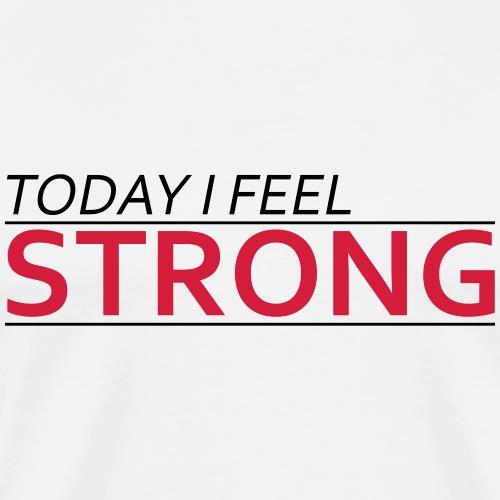 Today I Feel Strong - Men's Premium T-Shirt
