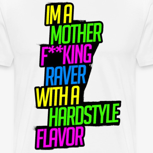 Raver with a Hardstyle Flavor - Men's Premium T-Shirt