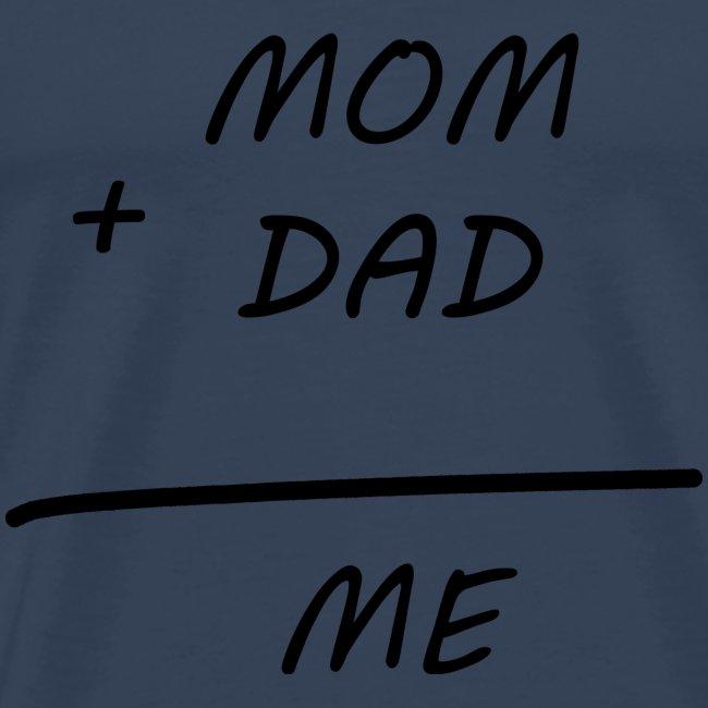 Mom Dad me