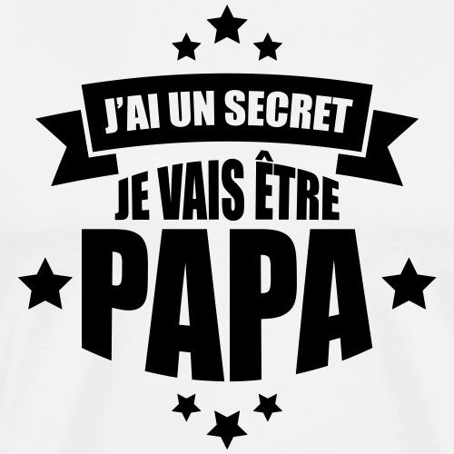 j'ai un secret je vais être papa - T-shirt Premium Homme