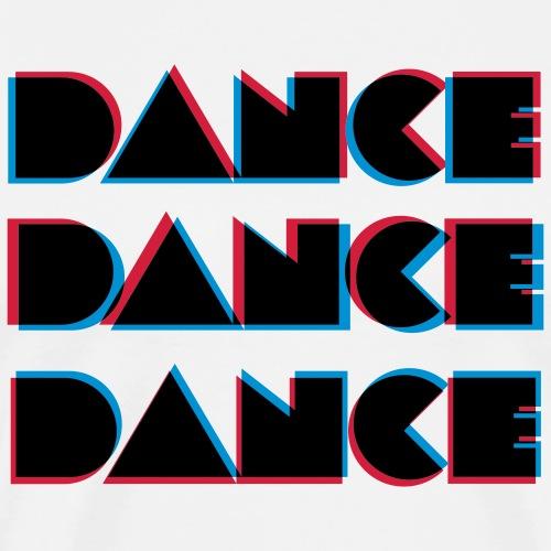 Dance Dance Dance - Männer Premium T-Shirt