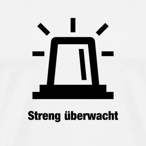 Streng überwacht - Männer Premium T-Shirt