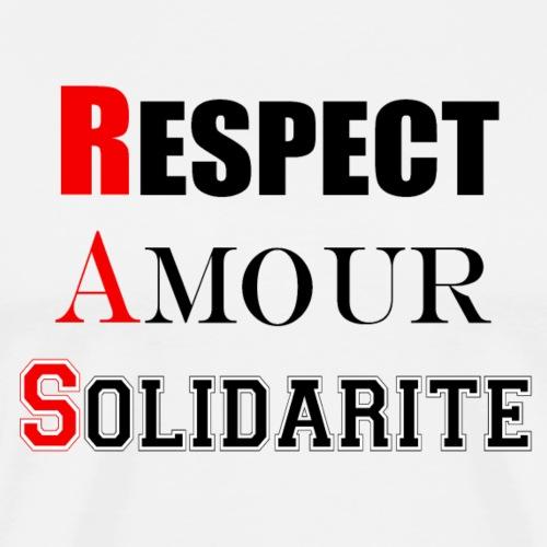 Respect Amour Solidarité - T-shirt Premium Homme