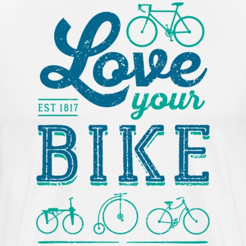 Love your BIKE - Men's Premium T-Shirt