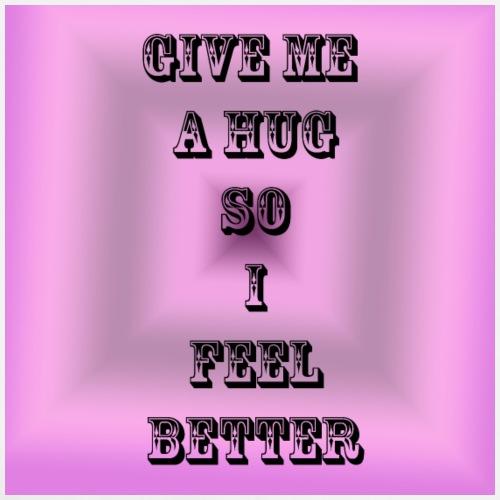 give me a hug i.e., I feel better - Men's Premium T-Shirt