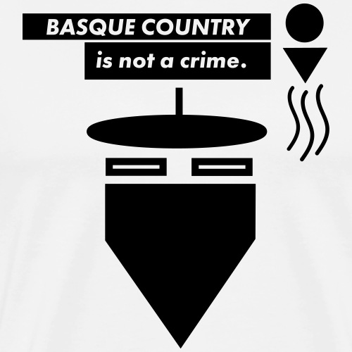 Basque Country is not a crime - T-shirt Premium Homme