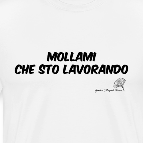 MOLLAMI - Maglietta Premium da uomo