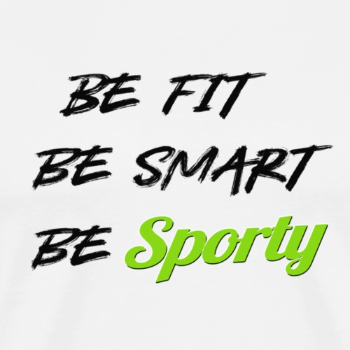 be fit be smart be sporty black - T-shirt Premium Homme