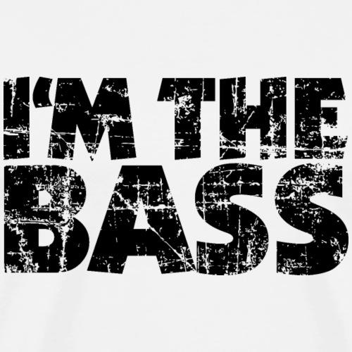I'm the Bass Vintage Black - Männer Premium T-Shirt