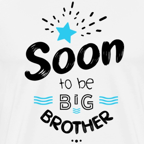 Soon to be big brother - T-shirt Premium Homme