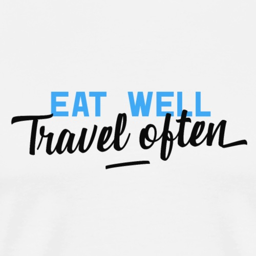 Eat Well Travel Often - Männer Premium T-Shirt