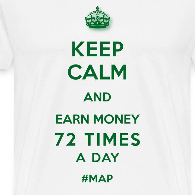 KEEP CALM AND EARN MONEY 72 TIMES A DAY GRÜN OHNE