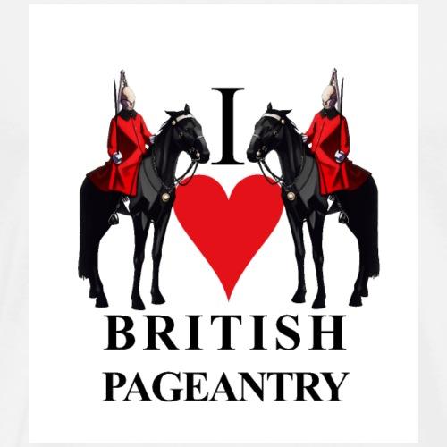 I love British Pageantry - T-shirt Premium Homme