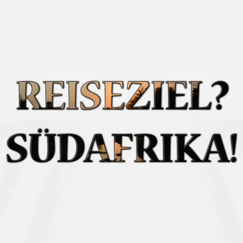 Reiseziel? Südafrika! - Männer Premium T-Shirt